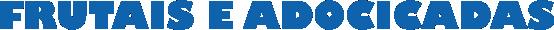 Título em azul com letra grossa escrito Frutais e Adocicadas se referindo a esses tipos de Colônias da Agevet